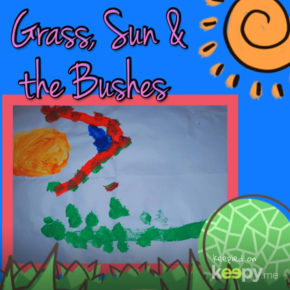 Charli's painting of Grass, Sun & Bushes 🌱🌞🌳